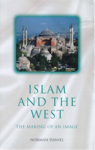9781851681297: Islam and the West: The Making of an Image