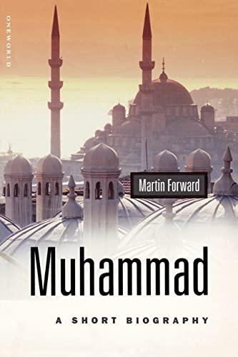 Muhammad: A Short Biography (Oneworld Short Guides): Forward, Martin