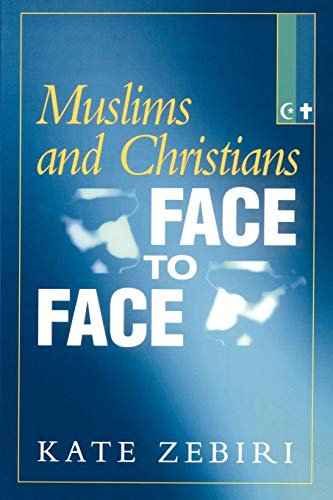 9781851681334: Muslims and Christians Face to Face