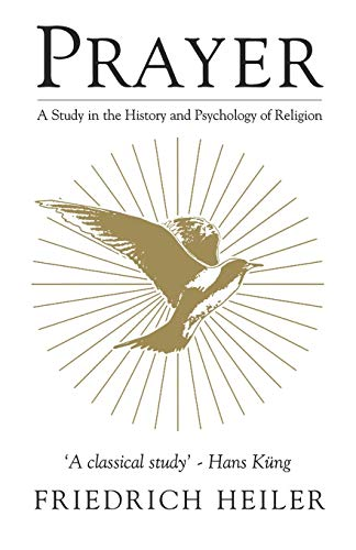 9781851681433: Prayer: A Study in the History and Psychology of Religion (Mystical Classics of the World)