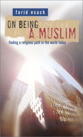 9781851681464: On Being a Muslim: Finding a Religious Path in the World Today