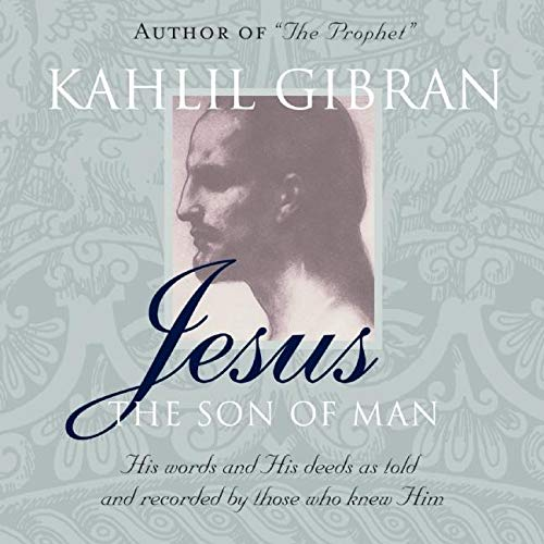 9781851681839: Jesus the Son of Man: His Words and His Deeds As Told and Recorded by Those Who Knew Him