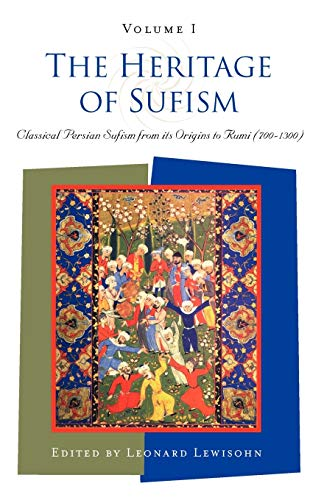 9781851681884: The Heritage of Sufism: Classical Persian Sufism from Its Origins to Rumi (700-1300) v.1: Volume 1