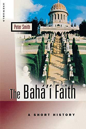 The Baha?I Faith: A Short History: Peter Smith