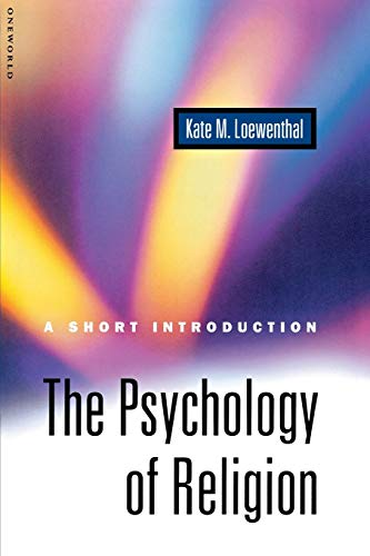 The Psychology of Religion: A Short Introduction: Loewenthal, Kate Miram