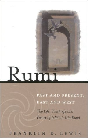 Rumi Past and Present, East and West: Lewis, Franklin