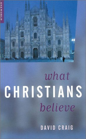 What Christians Believe: Craig, David