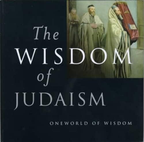 Wisdom of Judaism (One World of Wisdom) (9781851682287) by Dan Cohn-Sherbok