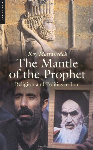 9781851682348: The Mantle of the Prophet: Religion and Politics in Iran