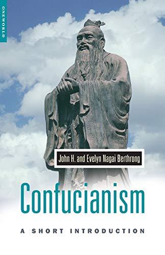 Confucianism: A Short Introduction: Berthrong, John; Berthrong,