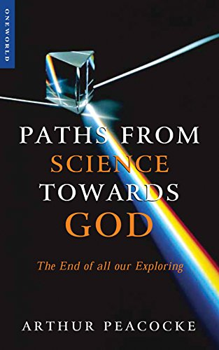 9781851682454: Paths From Science Towards God: The End of all Our Exploring
