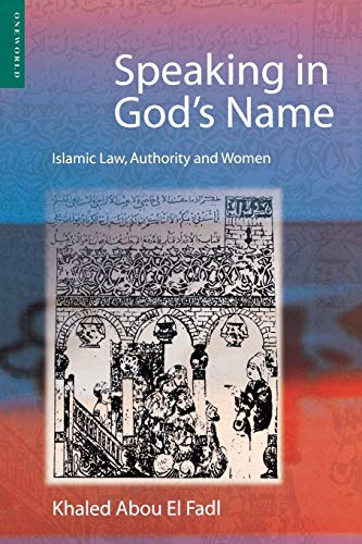 9781851682621: Speaking in God's Name: Islamic Law, Authority, and Women