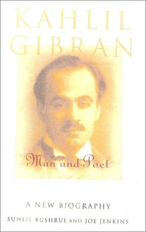 9781851682676: Kahlil Gibran: Man and Poet: A New Biography