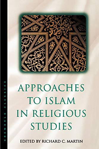 Approaches to Islam in Religious Studies.: Martin, Richard