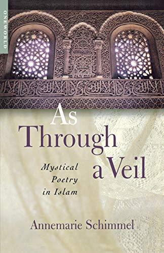 9781851682744: As Through a Veil: Mystical Poetry in Islam