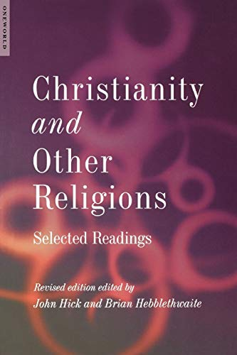 Christianity and Other Religions: Selected Readings: Hick, John; Hebblethwaite, Brian