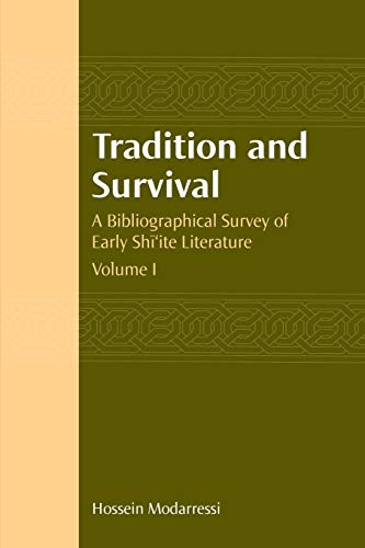 Tradition and Survival: A Bibliographical Survey of Early Shi ite Literature (Hardback): Hossein ...