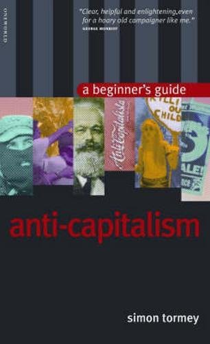 9781851683420: Anticapitalism: A Beginner's Guide (Beginner's Guides)