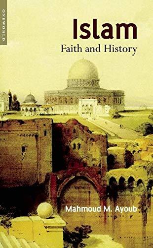 9781851683482: Islam: Faith and History