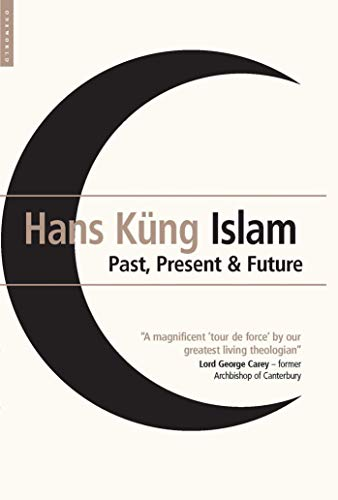 9781851683772: Islam: Past, Present and Future