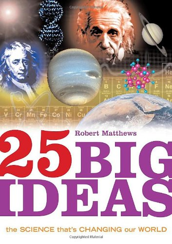 9781851683918: 25 Big Ideas in Science: The Science That's Changing our World