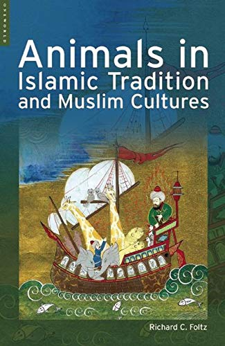 9781851683970: Animals in Islamic Tradition and Muslim Cultures