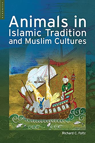 9781851683987: Animals in Islamic Tradition and Muslim Cultures