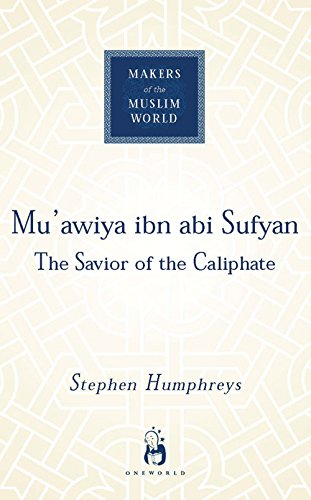 9781851684021: Mu'awiya ibn abi Sufyan: From Arabia to Empire: The Saviour of the Caliphate (Makers of the Muslim World)