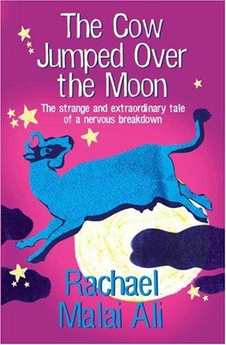 The Cow Jumped Over the Moon: Malai, Rachael Ann