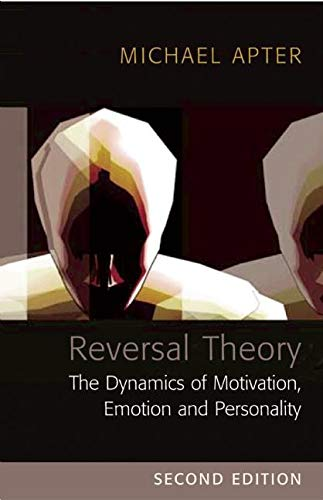 9781851684809: Reversal Theory: The Dynamics of Motivation, Emotion and Personality