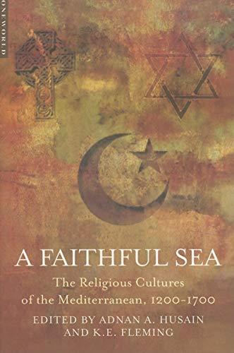 A Faithful Sea: The Religious Cultures of: Husain, Adnan Ahmed