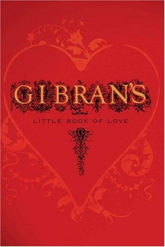 Gibran's Little Book of Love: Gibran, Kahlil