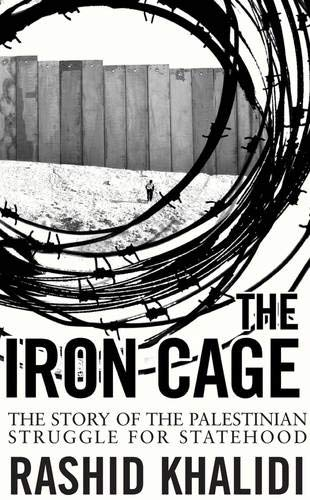 9781851685325: The Iron Cage: The Story of the Palestinian Struggle for Statehood