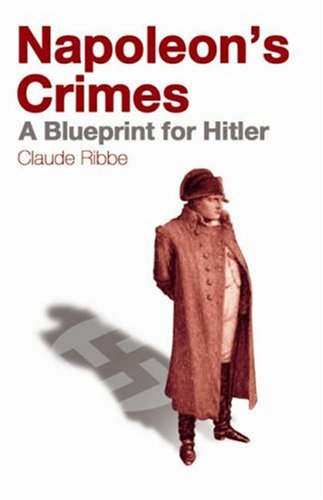 Napoleon's Crimes: A Blueprint For Hitler (1851685332) by [???]