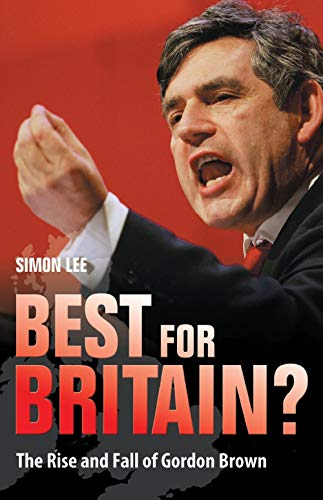 9781851685370: Best for Britain?: The Politics and Legacy of Gordon Brown