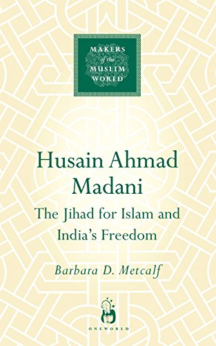 9781851685790: Husain Ahmad Madani (Makers of the Muslim World)