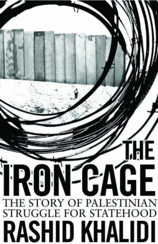 9781851685820: The Iron Cage: The Story of the Palestinian Struggle for Statehood