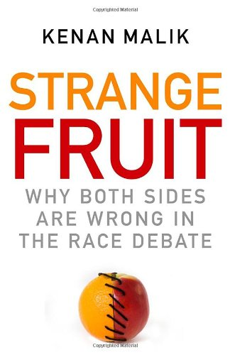 9781851685882: Strange Fruit: Why Both Sides are Wrong in the Race Debate