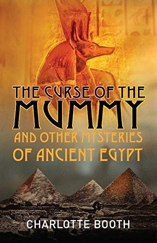 9781851686063: The Curse of the Mummy: and Other Mysteries of Ancient Egypt