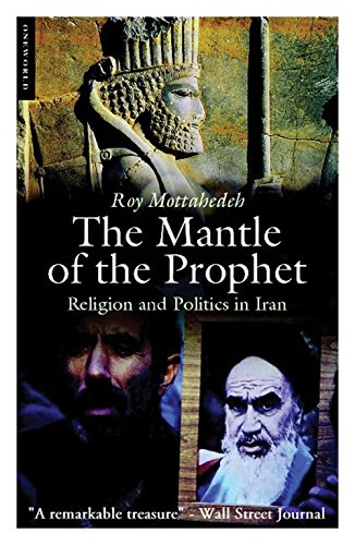 9781851686162: The Mantle of the Prophet: Religion and Politics in Iran
