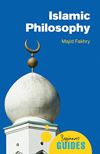 Islamic Philosophy: A Beginner's Guide (Beginner's Guides): Fakhry, Majid