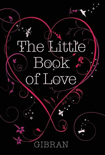The Little Book of Love: Gibran, Kahlil, Bushrui, Suheil