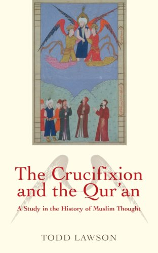9781851686360: The Crucifixion and the Qur'an: A Study in the History of Muslim Thought