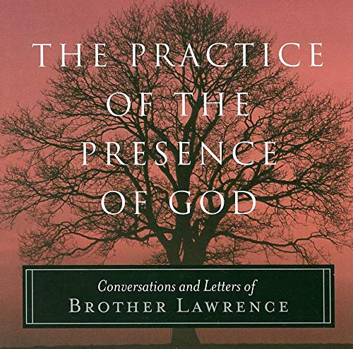 The Practice of the Presence of God: Conversations and Letters of Brother Lawrence: Brother ...