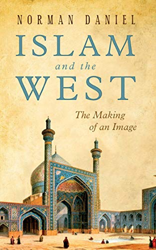 9781851686568: Islam and the West: The Making of an Image