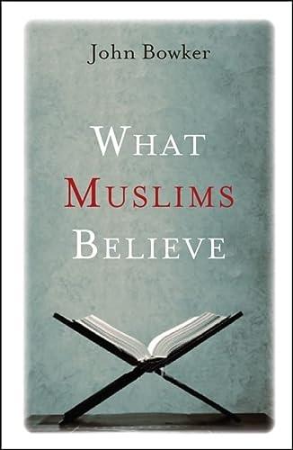9781851686858: What Muslims Believe