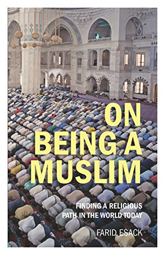 9781851686919: On Being a Muslim: Finding a Religious Path in the World Today (Islamic Studies)