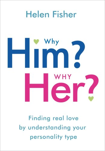 9781851686988: Why Him? Why Her?: Finding Real Love by Understanding Your Personality Type