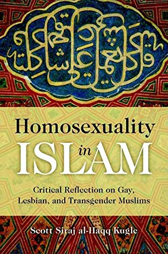 9781851687022: Homosexuality in Islam: Critical Reflection on Gay, Lesbian, and Transgender Muslims