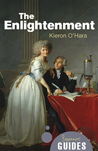 The Enlightenment: A Beginner's Guide (Beginner's Guides) (1851687092) by Kieron O'Hara